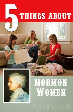 5 Things about Mormon women.  Who are we?  What do we do in the church?  Who is that lady in the picture?
