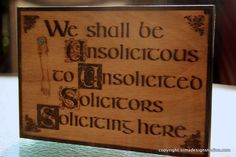 "No Soliciting Door Sign - ""We Shall be Unsolicitous to Unsolicited Solicitors Soliciting Here"""