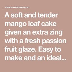 A soft and tender mango loaf cake given an extra zing with a fresh passion fruit glaze. Easy to make and an ideal crowd-pleaser. It's also perfect with your afternoon tea! Loaf Cake, Pound Cake, Passion Fruit Juice, Mango Puree, Sugar Icing, Fruit Seeds, South African Recipes, Cake Flour, Cake Batter