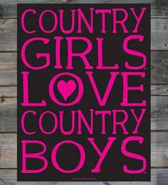 COUNTRY GIRLS LOVE COUNTRY BOYS