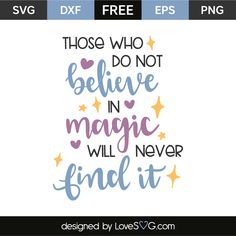 https://lovesvg.com/2018/04/those-who-do-not-believe-in-magic-6216/