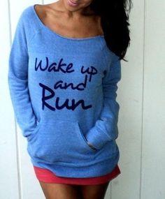 Wake up and run! #runningmotivation