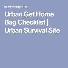 Urban Get Home Bag Checklist | Urban Survival Site