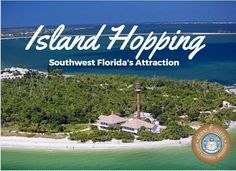 Island Hopping: Southwest Florida's Main Attraction includes Sanibel, Captiva and others. Visitors will find a taste of Old Florida and much to explore.