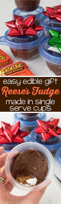 Package EASY 4 ingredient Reese's Fudge into single serve cups to make edible gifts!