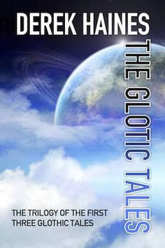 The Glothic Tales by Derek Haines My Books, Writing, Being A Writer