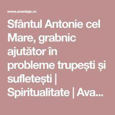 Sfântul Antonie cel Mare, grabnic ajutător în probleme trupești și sufletești | Spiritualitate | Avantaje.ro - De 20 de ani pretuieste femei ca tine Anton