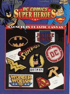 DC COMICS SUPER HEROES - MAGNETS IN PLASTIC CANVAS 1/7