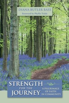 Strength for the Journey: A Pilgrimage of Faith in Community by Diana Butler Bass http://www.amazon.com/dp/0787974250/ref=cm_sw_r_pi_dp_hTRTub16RTQV5