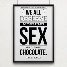 We all deserve morning sex and chocolate.