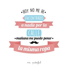 Imagen insertada Mr Wonderful, Inspirational Phrases, Life Rules, Laughter, Funny Pictures, Give It To Me, Funny Quotes, Jokes, Lol