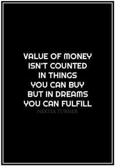 #16 value of money isn't counted in things...