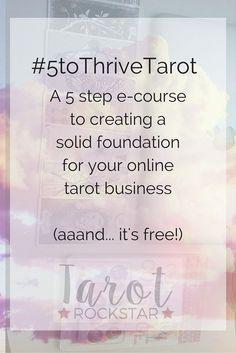 5 Steps to a Thriving Tarot Business (Free e-course) — Tarot Rockstar