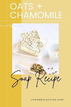Oats and Chamomile Soap Recipe: Herb Garden DIY Soap Making Recipes, Homemade Soap Recipes, Sugar Scrub Diy, Diy Scrub, Oats And Honey, Oatmeal Soap, Diy Herb Garden, Chamomile Essential Oil, Honey Soap