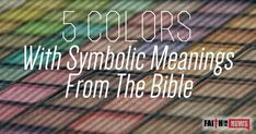 1,30733What do certain colors have in symbolic meaning in the Bible? Red:the Blood of the Lamb The absolute gospel is seen throughout the Bible in the color of red because of the Lamb of God's blood shed for sinner. Red is the scarlet thread that is interwoven throughout the Bible, from Genesis to Revelation. Rahab ...