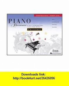 Piano Adventures Christmas Book Primer Level (9781616771379) Nancy Faber , ISBN-10: 1616771372  , ISBN-13: 978-1616771379 ,  , tutorials , pdf , ebook , torrent , downloads , rapidshare , filesonic , hotfile , megaupload , fileserve