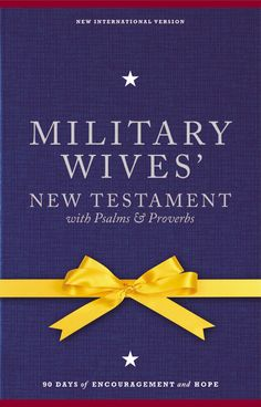 Launch and Give-away: Military Wives' New Testament with Psalms & Proverbs!