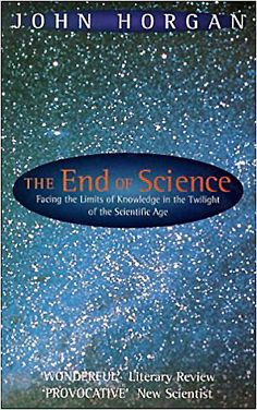The End of Science: Facing the Limits of Knowledge in the Twilight of the Scientific Age by John Horgan...  Traded In recently @ Canterbury Tales Bookshop - Book exchange - Cafe - Guesthouse *-* #Pattaya, #Thailand.