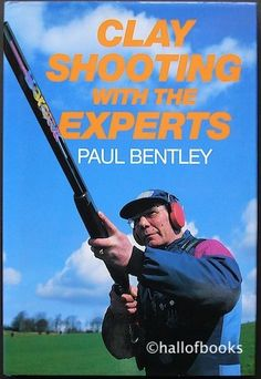 Clay Shooting With The Experts by Paul Bentley