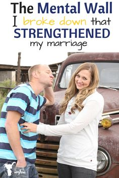 The Mental Wall I Broke Down that Strengthened my Marriage