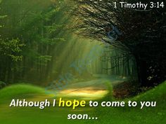1 timothy 3 14 i hope to come to you powerpoint church sermon Slide01http://www.slideteam.net