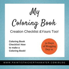 Here's your coloring book checklist. - Print now: http://www.paintisthickerthanwater.com/coloringbookchecklist