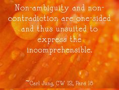 Non-ambiguity and non-contradiction are one-sided and thus unsuited to express the incomprehensible.