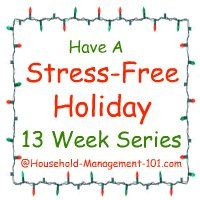 Stress Free Holidays: 13 Week Series To Make Your Holidays Fun And Not Stressful