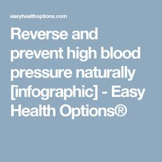 Reverse and prevent high blood pressure naturally [infographic] - Easy Health Options Health Options, Blood Pressure Diet, Improve Blood Circulation, Natural Cures, Easy Workouts, Drugs, Infographic, The Cure, Health Fitness