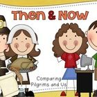 Then & Now (Pilgrims and Us) – 57 page pack  *Picture Sorting (large colored cards) *Then & Now Venn Diagram (1 version is cut and paste, 1...