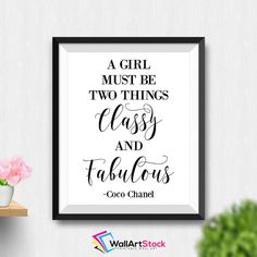 Printable A Girl Must Be Two Things Classy And Fabulous Wall Art Fashion Wall Art Coco Chanel Printable Quote Minimalist Print (Stck11) by WallArtStock