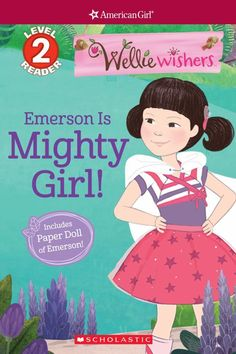 Mighty Girl! (Scholastic Reader, Level 2: WellieWishers by American Girl)