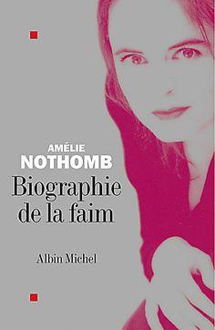 Biographie de la faim by Amelie Nothomb