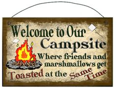 Welcome to Our Campsite Where Friends and Marshmallows Get Toasted at the Same Time Camper Camping SIGN Plaque Retro Camp Decor