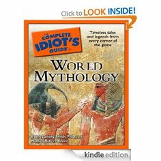 Amazon.com: The Complete Idiot's Guide to World Mythology eBook: Evans Lansing Smith Ph.D., Nathan Robert Brown: Books