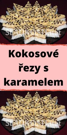 Kokosové řezy s karamelem Foods, Cakes, Food Food, Food Items, Cake Makers, Kuchen, Cake, Pastries, Cookies