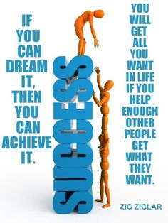 Make it your goal today to help other people get what they want in life so that you can acheive all that you want in life.