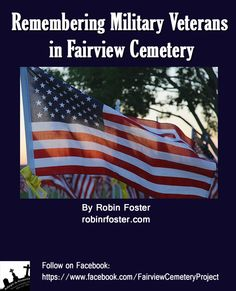 Nov. 11th!  Remembering Military Veterans in Fairview Cemetery: http://www.robinrfoster.com/#!Remembering-Military-Veterans-in-Fairview-Cemetery/coun/C687E1F3-429F-4722-AB60-C95B4408995E