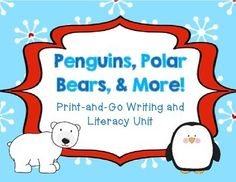 Penguins, polar bears, and more writing and literacy unit. No prep $