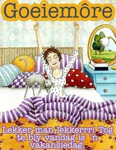Days Of Week, Goeie Nag, Quotes For Whatsapp, Goeie More, Good Morning Wishes, Afrikaans, Van, Vans, Vans Outfit
