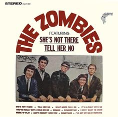 """The Zombies"" (1965, Parrot).  Their first LP.  Contains ""She's Not There"" and ""Tell Her No."""