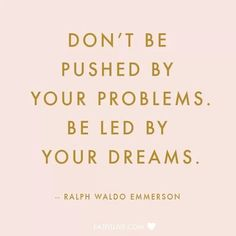 Be led by your dream