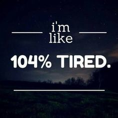 """I'm like, 104% tired."" Life with chronic illness. Fibromyalgia, Chronic Fatigue Syndrome, Myalgic Encephalomyelitis, Lyme Disease."