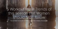 5 Workout Wear Trends of this season that Women should NOT follow