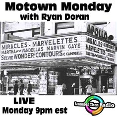 *LIVE* Motown Monday with Ryan Doran  9pm est http://rememberthenradio.com http://tunein.com/radio/Remember-Then-Radio-s184042 Call it in at 605 475-5303 Remember Then Radio - The Soundtrack of Our Lives - 24/7/365