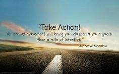Take action and achieve your goals with help from Dr. Maraboli. #inspiration #quotes
