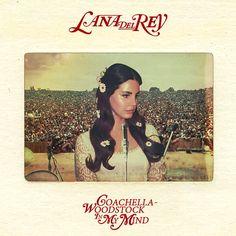 Lana Del Rey #LDR #Coachella_Woodstock_In_My_Mind