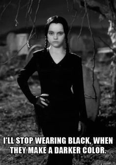 You can never go wrong with black. Wednesday Addams