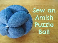 Amish Puzzle Ball TUTORIAL ~ Wash on Monday Irony on Tuesday