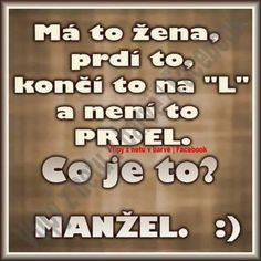 Má to žena, prdí to, končí… Funny Pins, Pranks, Motto, Cool Words, Funny Jokes, Psychology, Haha, Diy And Crafts, Funny Pictures